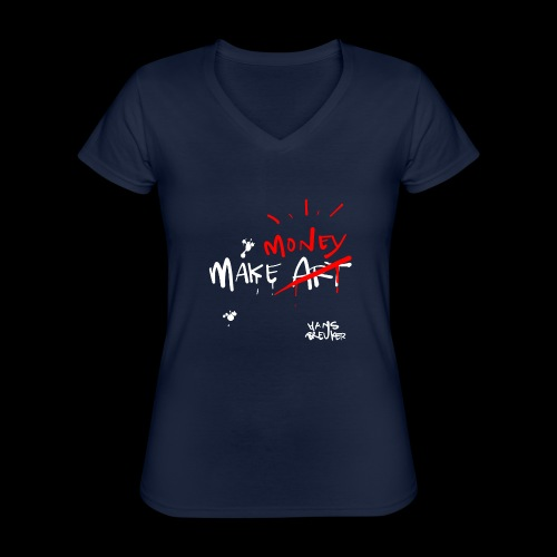 Make money not art - Klassiek vrouwen T-shirt met V-hals