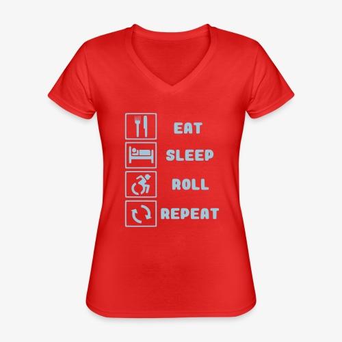 >Eten, slapen, rollen met rolstoel en herhalen 001 - Klassiek vrouwen T-shirt met V-hals