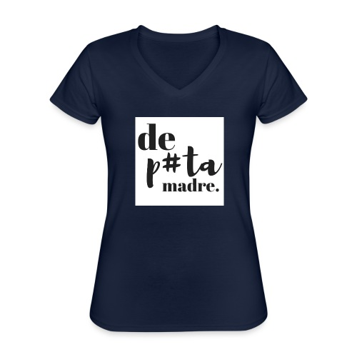DeP#taMadre - Camiseta clásica con cuello de pico para mujer