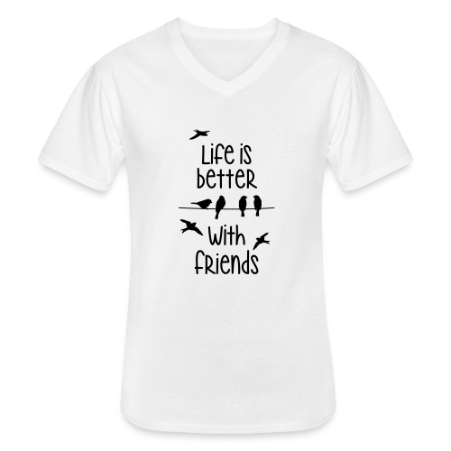 life is better with friends Vögel twittern Freunde - Men's V-Neck T-Shirt
