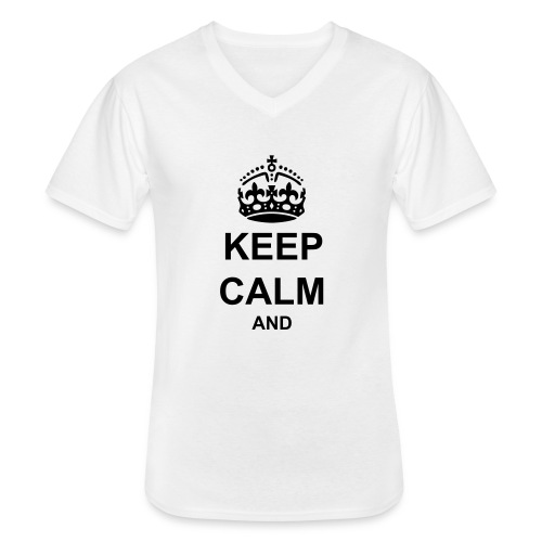 Keep Calm And Your Text Best Price - Men's V-Neck T-Shirt