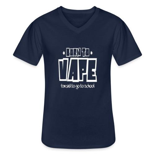 Born to vape - Men's V-Neck T-Shirt