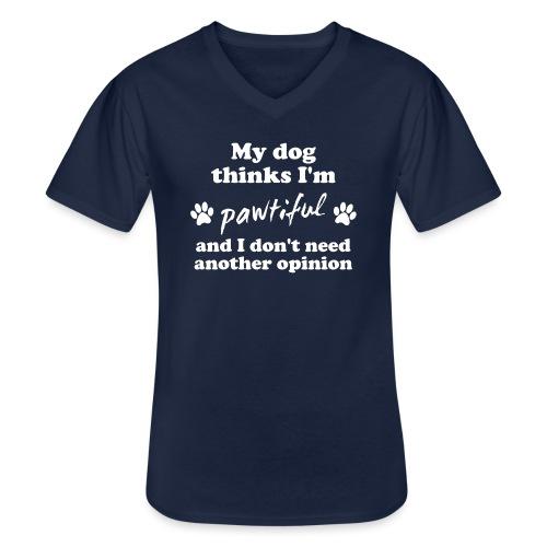 My dog thinks I'm pawtiful - Klassinen miesten t-paita v-pääntiellä