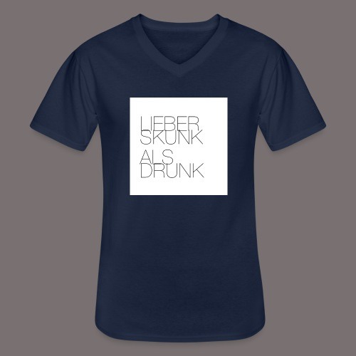 Lieber Skunk als Drunk - Klassisches Männer-T-Shirt mit V-Ausschnitt