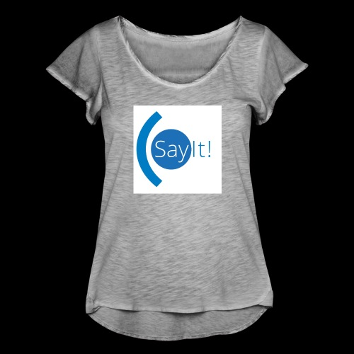 Sayit! - Women's Ruffle T-Shirt