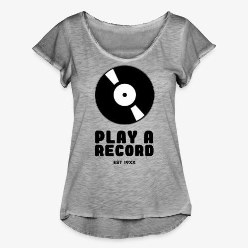 PLAY A RECORD - EST 19XX - Women's Ruffle T-Shirt