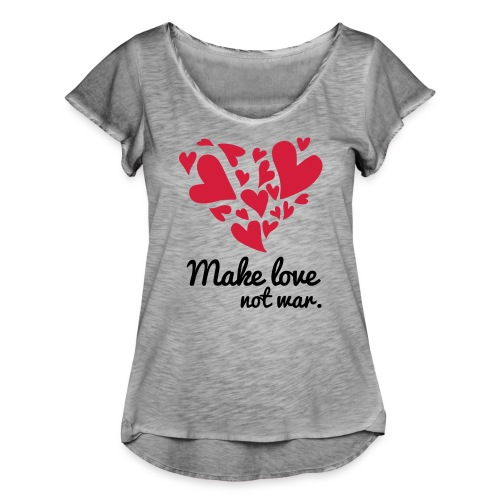 Make Love Not War T-Shirt - Women's Ruffle T-Shirt