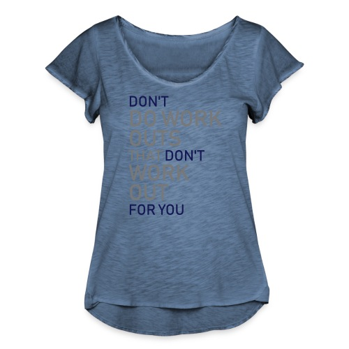 Don't do workouts - Women's Ruffle T-Shirt