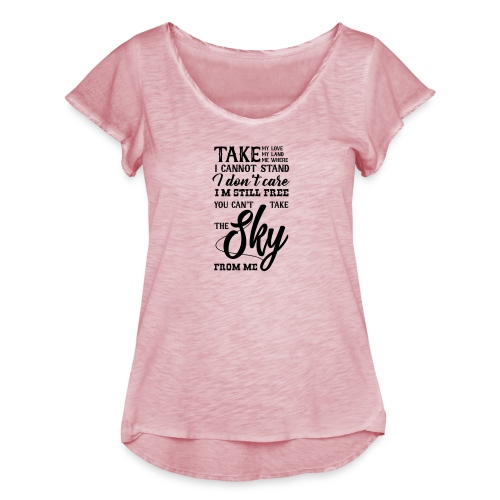 You Cant take the Sky from me - Frauen T-Shirt mit Flatterärmeln