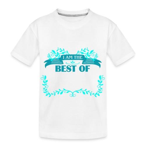 Talent Message I AM THE BEST OF Fun 4 - Teenager Premium Bio T-Shirt