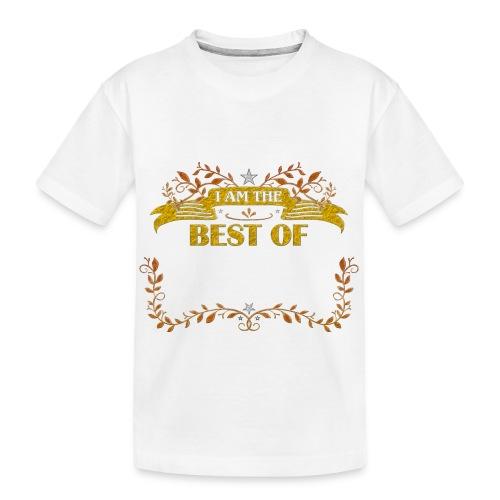 Talent Message I AM THE BEST OF Fun 5 - Teenager Premium Bio T-Shirt