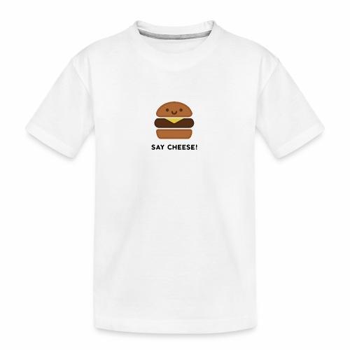 Say Cheese! - Teenager Premium Organic T-Shirt