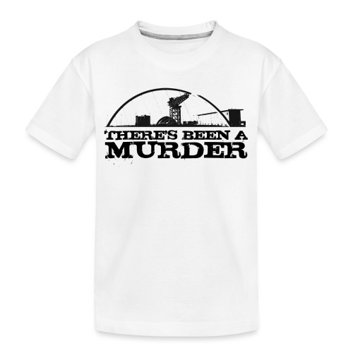 There's Been A Murder - Teenager Premium Organic T-Shirt