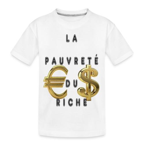 La Pauvreté Du Riche - T-shirt bio Premium Ado