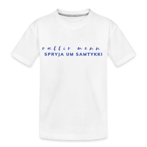 rættir menn - Teenager premium T-shirt økologisk