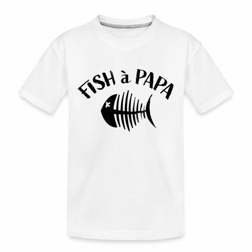 Le Fish à papa - Teenager premium biologisch T-shirt