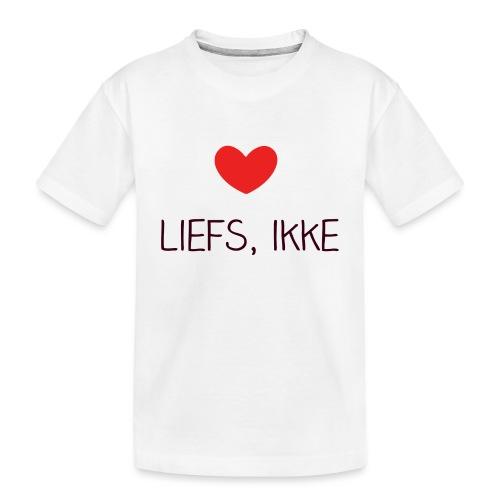 Liefs, ikke - Teenager premium biologisch T-shirt