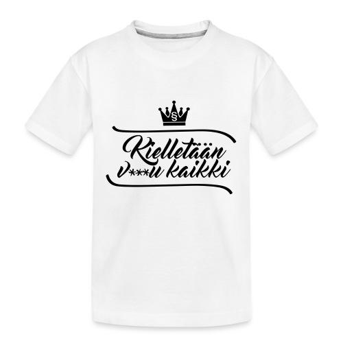 Kielletään v***u kaikki - Teinien premium luomu-t-paita