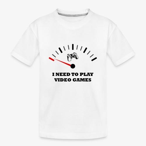 I NEED TO PLAY VIDEO GAMES - Camiseta orgánica premium adolescente