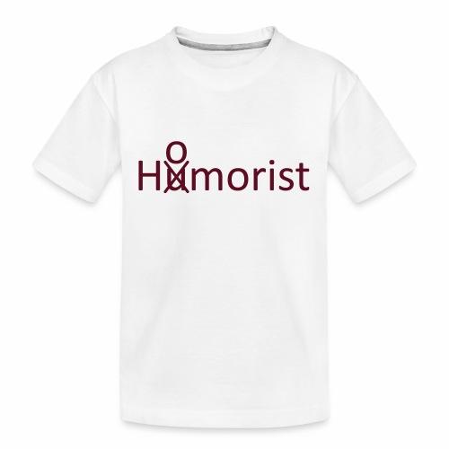 HuOmorist - Teenager Premium Bio T-Shirt