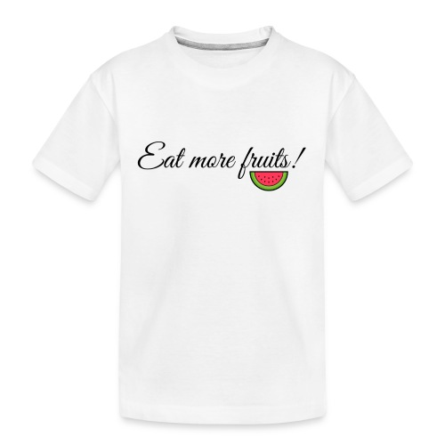 Eat more fruits! melon - Teenager Premium Organic T-Shirt