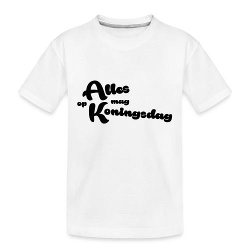 Alles mag op Koningsdag - Teenager premium biologisch T-shirt