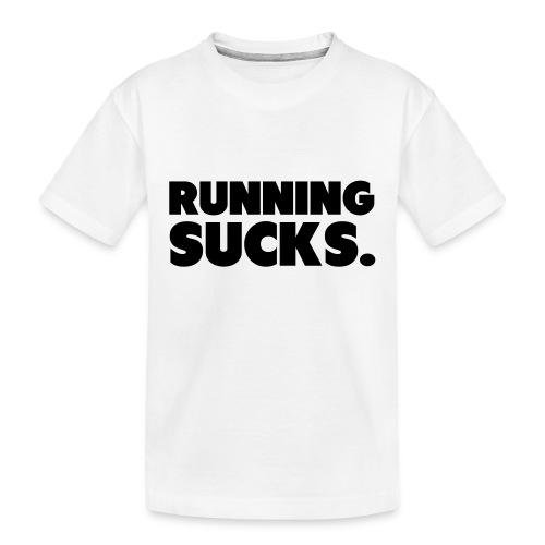 Running Sucks - Teinien premium luomu-t-paita
