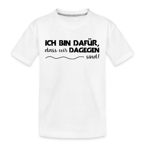 Message - Ich bin dafür 1 - Teenager Premium Bio T-Shirt