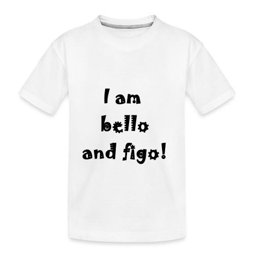 Bello and Figo - Teenager Premium Organic T-Shirt