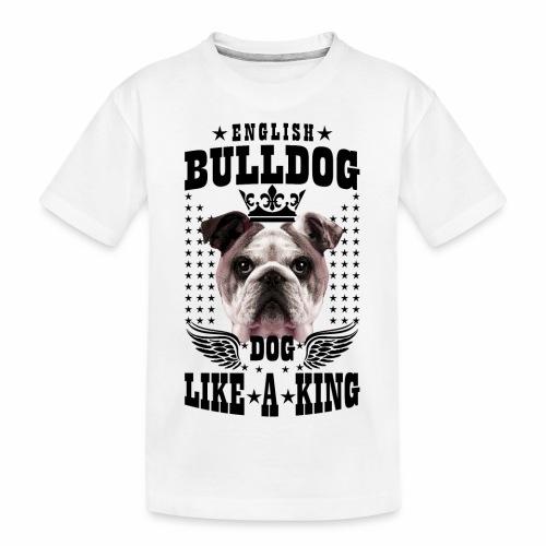 19 English Bulldog like a King Boss Bully Fun - Teenager Premium Bio T-Shirt