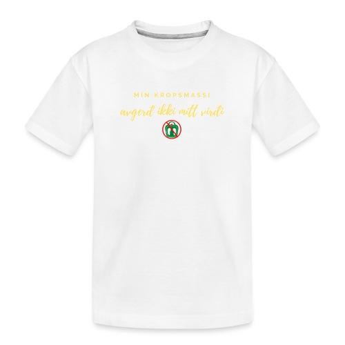 Mín kropsmassi - Teenager premium T-shirt økologisk