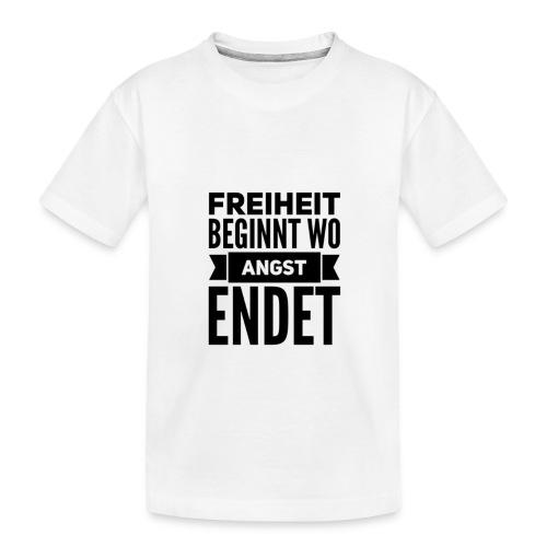 Freiheit beginnt wo Angst endet - Teenager Premium Bio T-Shirt