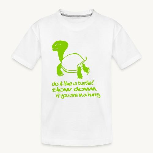 Mach es wie eine Schildkröte - Teenager Premium Bio T-Shirt
