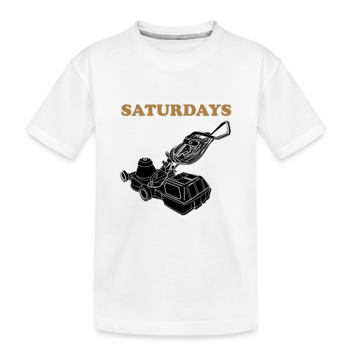 Saturdays Lawnmower - Teenager Premium Organic T-Shirt