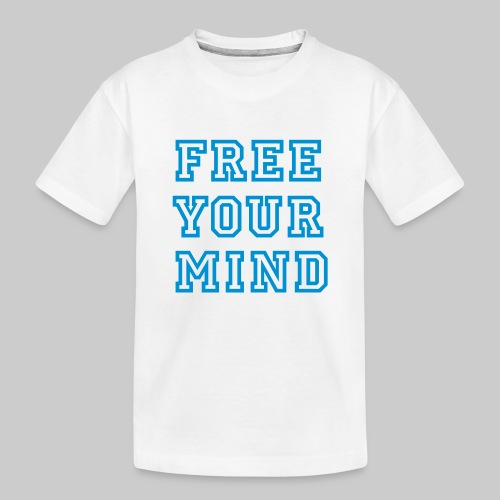 Free Your Mind - Teenager Premium Organic T-Shirt