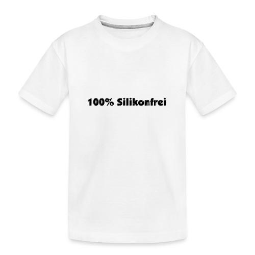 silkonfrei - Teenager Premium Bio T-Shirt