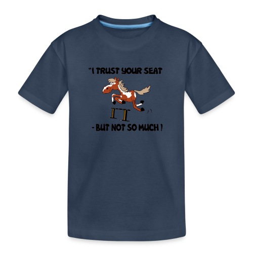 I trust your but not soo much - Teenager Premium Bio T-Shirt