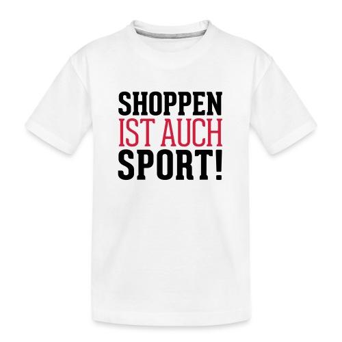 Shoppen ist auch Sport! - Teenager Premium Bio T-Shirt