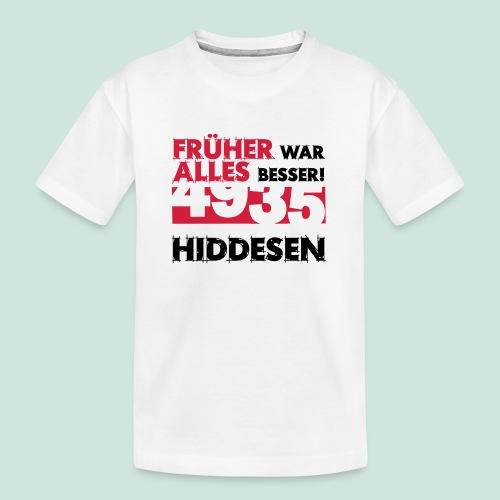 Früher 4935 Hiddesen - Teenager Premium Bio T-Shirt