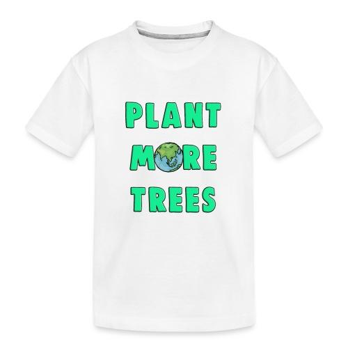 Plant More Trees Global Warming Climate Change - Teenager Premium Organic T-Shirt