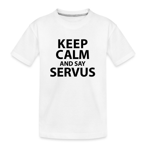 Keep calm and say Servus - Teenager Premium Bio T-Shirt