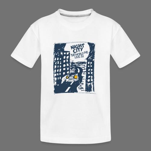 Night City - maailma, jossa elämme - Teinien premium luomu-t-paita
