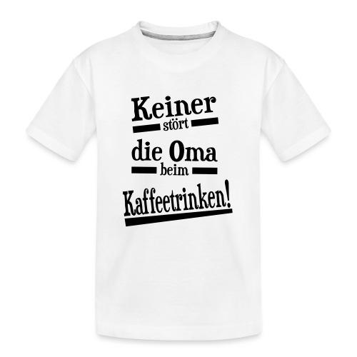 Oma Kaffee trinken Geschenk Spruch - Teenager Premium Bio T-Shirt