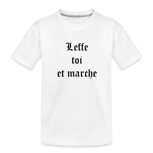 Leffe toi et marche copie - T-shirt bio Premium Ado