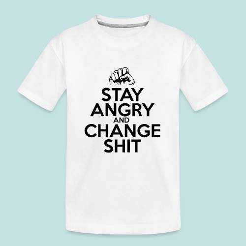 Stay Angry - Teenager Premium Organic T-Shirt