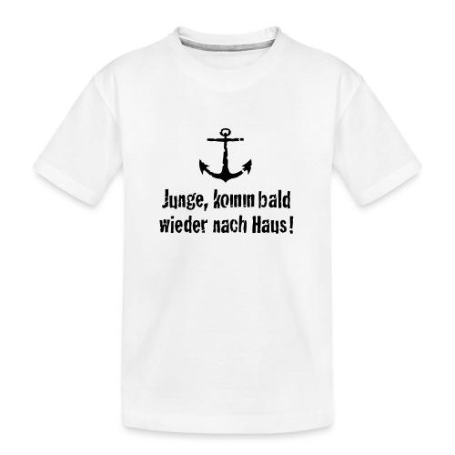 Junge, komm bald wieder nach Haus! - Teenager Premium Bio T-Shirt