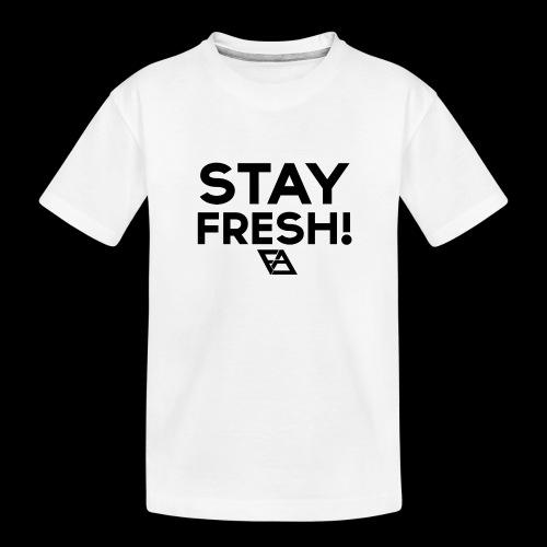 STAY FRESH! T-paita - Teinien premium luomu-t-paita
