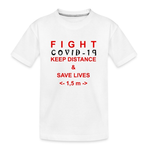 Fight COVID-19 #1 - Teenager Premium Bio T-Shirt