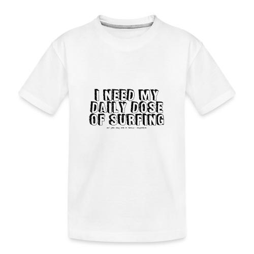 I NEED MY DAILY DOSE OF SURFING (Comic, black) - Teenager Premium Bio T-Shirt