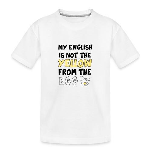 Schlechtes Englisch Witz Typografie - Teenager Premium Bio T-Shirt